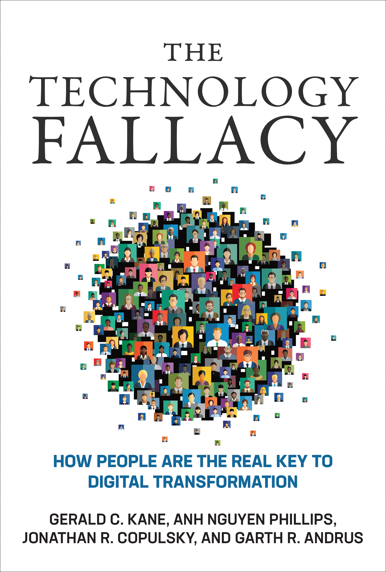 The Technology Fallacy: How People Are the Real Key to Digital Transformation - MIT SMR Store